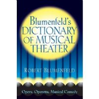 Blumenfeld`s Dictionary of Musical Theatre Book